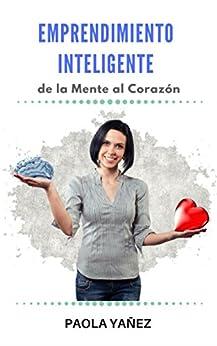 Download for free Emprendimiento Inteligente: de la Mente al Corazón