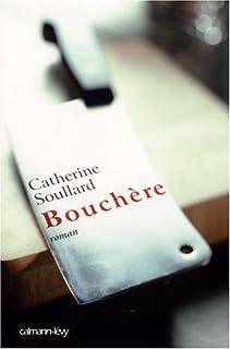 Bouchère : roman, Soullard, Catherine