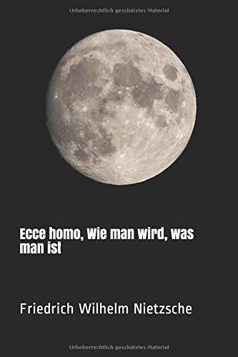 Ecce homo, Wie man wird, was man ist  [Nietzsche, Friedrich Wilhelm] (Tapa Blanda)