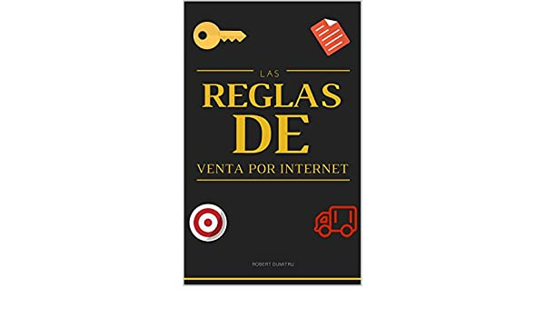 Amazon.com: Las reglas de venta por Internet (Spanish Edition) eBook: Robert Dumitru: Kindle Store