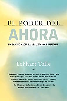 El poder del ahora: The Power of Now Spanish (Spanish Edition) by [Tolle, Eckhart]