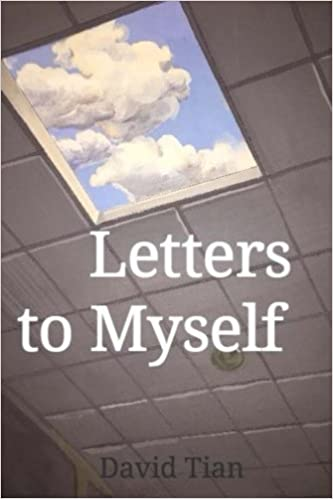 letters to myself david tian 9781539316220 amazoncom books