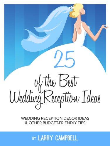 25 Of The Best Wedding Reception Ideas Wedding Reception Decor Ideas Other Budget Friendly Tips