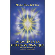 Les Miracles de la Guérison Pranique (French Edition)