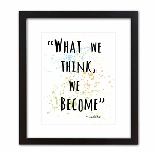 Wall Art Print ~ Famous Quote from the Words of the Buddha: ''What we Think, we Become'' (8''×10'' w/ Black Frame) by ArtDash®