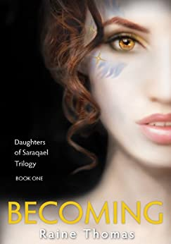Becoming (Daughters of Saraqael Book One) by [Thomas, Raine]