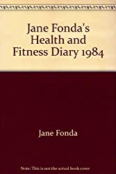 Jane Fonda's Health and Fitness Diary 1984