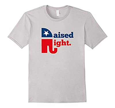 Republican Raised Right Funny Political T-Shirt