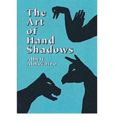 Read Online The Art of Hand Shadows (Paperback) - Common pdf epub