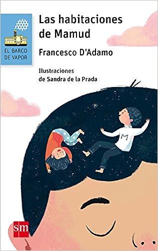 Las habitaciones de Mamud (El Barco de Vapor Azul): Amazon.es: Francesco DAdamo, Sandra de la Prada, Marta Cabanillas Resino: Libros