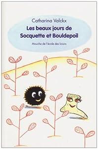 """Afficher """"Les beaux jours de Socquette et Bouldepoil"""""""