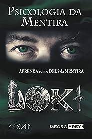 PSICOLOGIA DA MENTIRA: PSICOLOGIA DA MENTIRA - APRENDA COM LOKI, O DEUS DA MENTIRA!