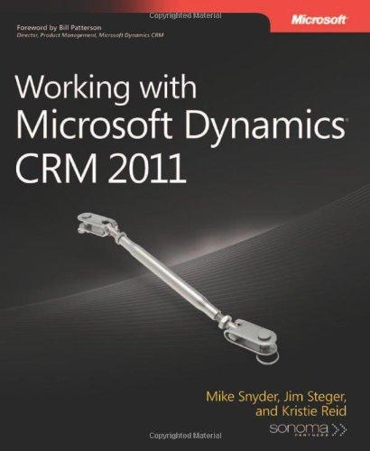 Working with Microsoft Dynamics CRM 2011 by Jim Steger , Kristie Reid , Mike Snyder, Microsoft Press
