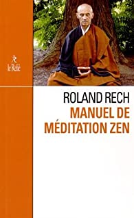 Manuel de méditation zen par Roland Rech