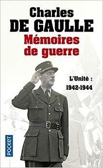 Mémoires de guerre - Lunité : 1942-1944