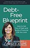 img - for Debt-Free Blueprint: How to Get Out of Debt and Build a Financial Life You Love book / textbook / text book