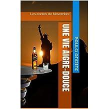 Une vie aigre-douce: Les contes de Novembre Volume I (French Edition)