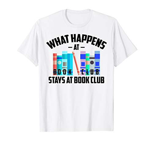 Cool What Happens At Book Club Stays At Book Club Shirt Gift