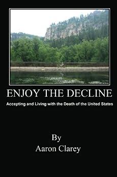 Enjoy the Decline by [Clarey, Aaron]