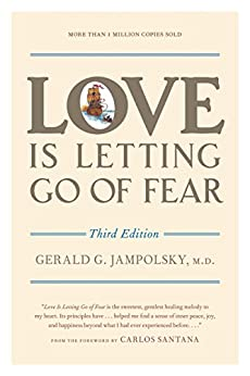 Love Is Letting Go of Fear, Third Edition by [Jampolsky, Gerald G.]