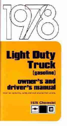 Read Online 1978 CHEVROLET LIGHT TRUCK & PICKUP OWNERS INSTRUCTION & OPERATING MANUAL - Covers, Blazer, Suburban, 1/2-Ton, 3/4-Ton, 1-Ton. 10 Series, 20 Series, 30 Series CHEVY 78 PDF