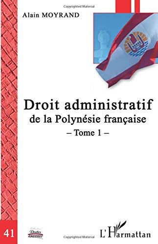 Download Droit administratif de la Polynésie française: Tome 1 (French Edition) pdf epub