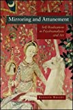 Mirroring and Attunement : Self-Realisation in Psychoanalysis and Art, Wright, Kenneth, 0415468299