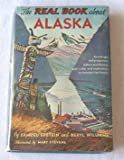 img - for The Real Book about Alaska (Real Books Series, 19) book / textbook / text book