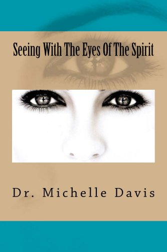 Seeing With The Eyes Of The Spirit