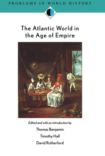 The Atlantic World in the Age of Empire (Problems in World History)