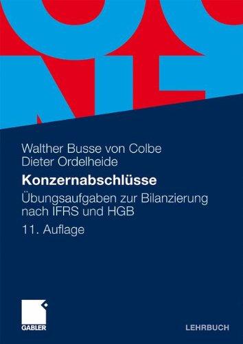 Konzernabschlüsse: Übungsaufgaben zur Bilanzierung nach IFRS und HGB Taschenbuch – 12. Mai 2010 Walther Busse von Colbe Dieter Ordelheide Günther Gebhardt Bernhard Pellens