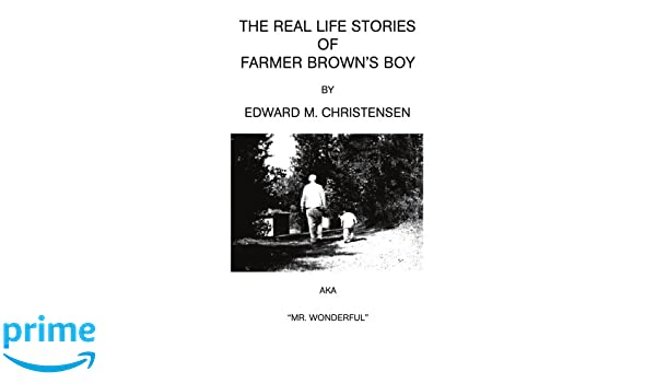 The Real Life Stories of Farmer Browns Boy