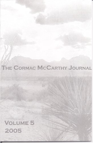 The Cormac McCarthy Journal Special Issue: No Country for Old Men (The Cormac McCarthy Society Journal Series, Volume 5)