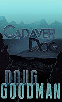 #freebooks – Cadaver Dog (Zombie Dog Series Book 1) by Doug Goodman
