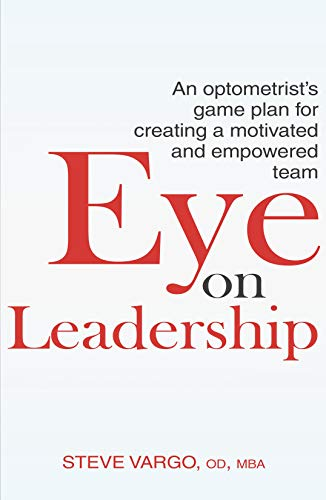 [F.R.E.E] Eye on Leadership: An optometrist's game plan for creating a motivated and empowered team P.D.F