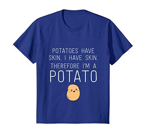 Kids Potatoes Have Skin I Have Skin Therefore I'm A Potato Shirt 12 Royal Blue (Potato Royal)