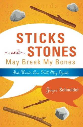 Sticks and Stones May Break My Bones: But Words Can Kill My Spirit (Sticks And Stone May Break My Bones)