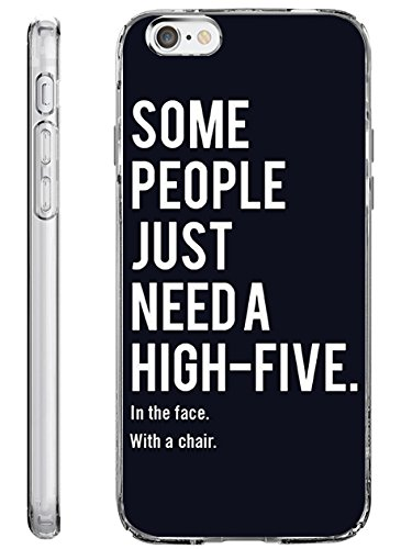 Case for iPhone 6S TPU Bumper for iPhone 6 / 6s Some People Just Need a High-five in the Face with a Chair