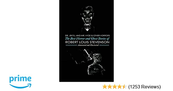 Dr Jekyll And Mr Hyde And Others The Best Horror And Ghost Stories