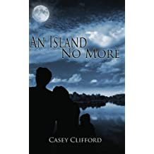 An Island No More by Casey Clifford (2012-01-04)