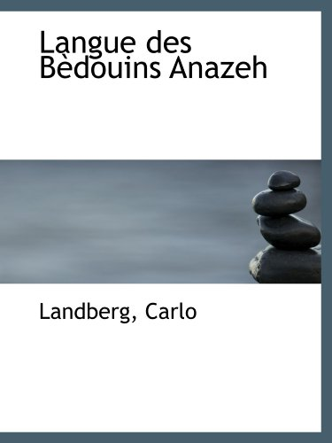 Langue des Bèdouins Anazeh (French Edition)