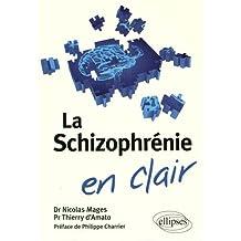 La Schizophrénie (en Clair)