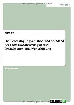 Book Die Beschäftigungssituation und der Stand der Professionalisierung in der Erwachsenen- und Weiterbildung