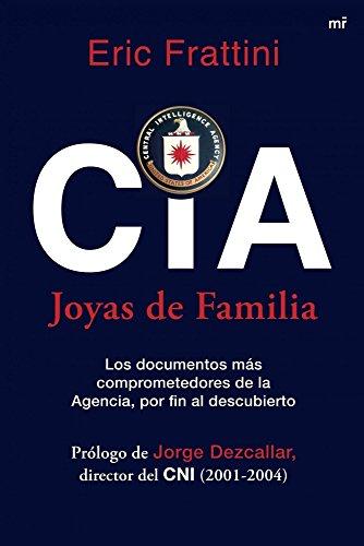 Descargar Libro Cia. Joyas De Familia: Los Documentos Más Comprometedores De La Agencia, Por Fin Al Descubierto Eric Frattini