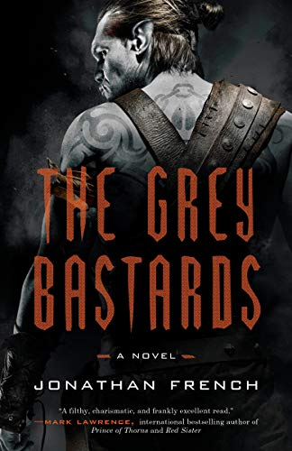 The Grey Bastards: A Novel (The Lot Lands Book 1)