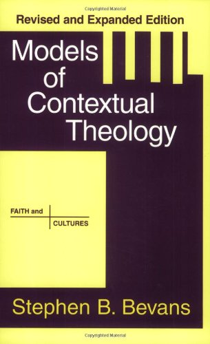 Models of Contextual Theology (Faith and Cultures Series)