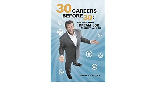 30 Careers Before 30: Finding Your Dream Job Faster than I Did