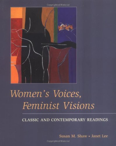 Women's Voices, Feminist Visions: Classic and Contemporary Readings (Womens Voices Feminist Visions Classic And Contemporary Readings)