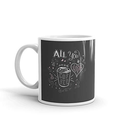All You Need Is Love And Coffee Mug 11 Oz Ceramic