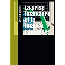 La crise financière et la finance islamique (French Edition)